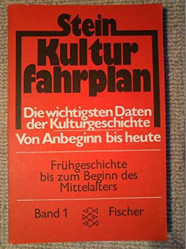 9783596263813: Kulturfahrplan I. Frühgeschichte bis zum Beginn des Mittelalters.: BD 1