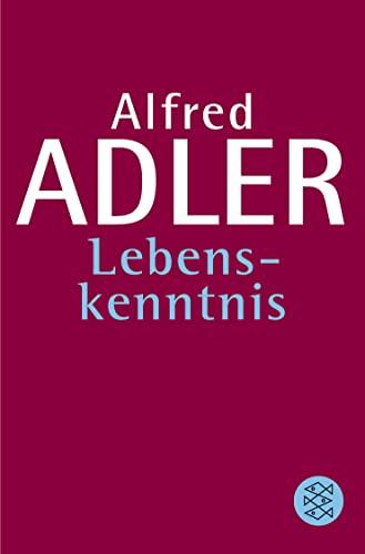 Lebenskenntnis: Alfred Adler