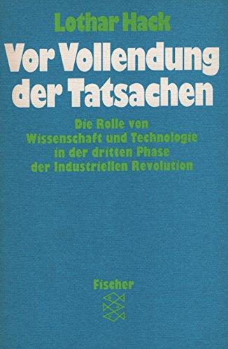 9783596265640: Vor Vollendung der Tatsachen: Die Rolle von Wissenschaft und Technologie in der dritten Phase der industriellen Revolution (German Edition)