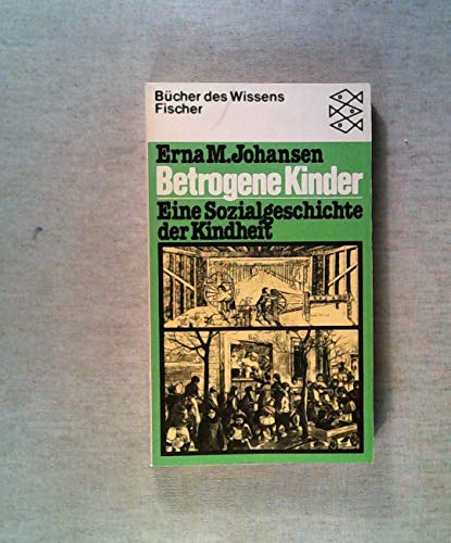Betrogene Kinder: E. Sozialgeschichte d. Kindheit (Bucher des Wissens) (German Edition)