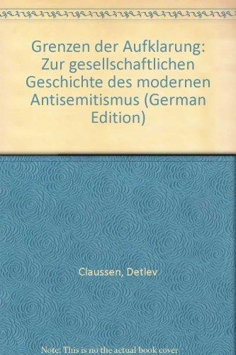 9783596266340: Grenzen der Aufklärung: Zur gesellschaftlichen Geschichte des modernen Antisemitismus (German Edition)