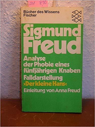 Analyse der Phobie eines fünfjährigen Knaben: Falldarstellung: Freud, Sigmund: