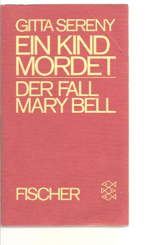 Ein Kind mordet. Der Fall Mary Bell.