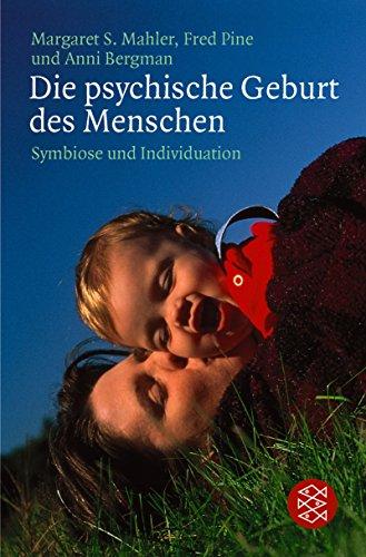 9783596267316: Die psychische Geburt des Menschen: Symbiose und Individuation