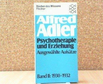 Psychotherapie und Erziehung. Ausgewählte Aufsätze Band II: Alfred Adler