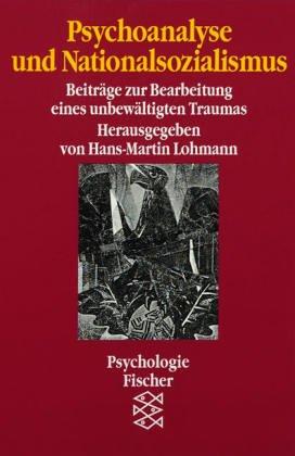 9783596267804: Psychoanalyse und Nationalsozialismus. Beiträge zur Bearbeitung eines unbewältigten Traumas