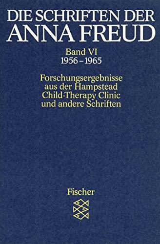 9783596268160: Die Schriften der Anna Freud 06: Forschungsergebnisse aus der 'Hampstead Child-Therapy Clinic' und andere Schriften. (1956-1965)