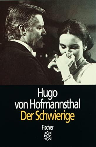 Der Schwierige: Lustspiel in drei Akten: Hugo von Hofmannsthal
