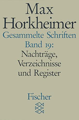 Gesammelte Schriften XVIIII. Nachträge, Verzeichnisse und Register.: Max Horkheimer; Jan