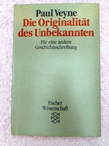 9783596274086: Die Originalität des Unbekannten