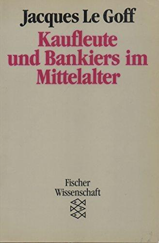Kaufleute und Bankiers im Mittelalter.: LeGoff, Jacques