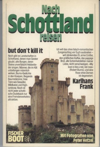 Nach Schottland reisen. but don't kill it.