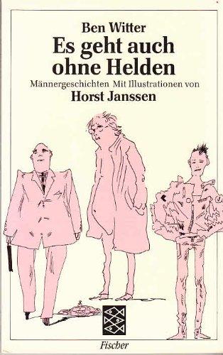 9783596280742: Es geht auch ohne Helden: Männergeschichten (German Edition)