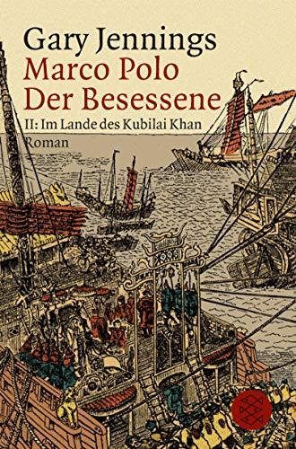 9783596282029: Marco Polo Der Besessene Roman II: Im Lande Des Kubilai Khan