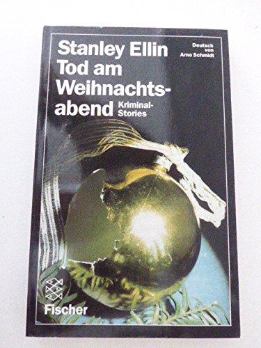 Tod am Weihnachtsabend. Kriminal-Stories: Stanley Ellin