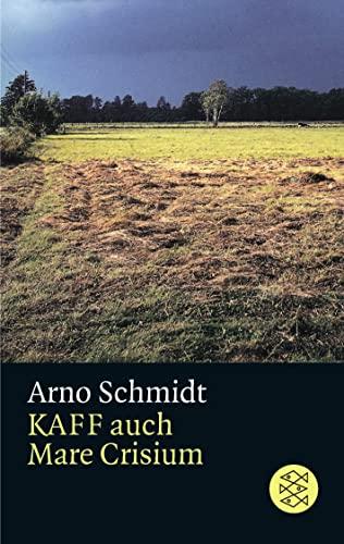 Kaff Auch Mare Crisium. Roman: Schmidt, Arno