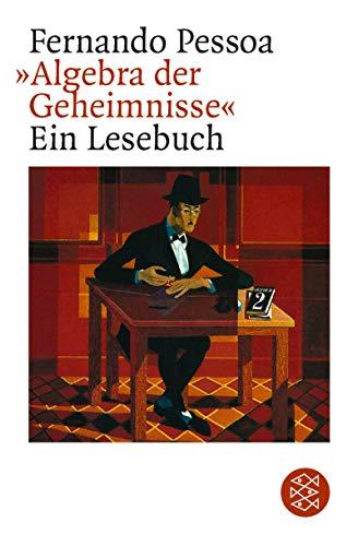 Algebra der Geheimnisse. Ein Lesebuch. (9783596291335) by Pessoa, Fernando