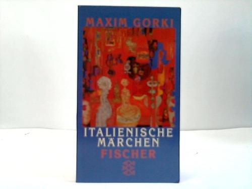 Italienische Märchen: Gorki, Maxim