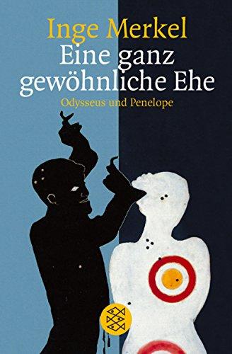 9783596292301: Eine Ganz Gewoehnliche Ehe: Odysseus Und Penelope (German Edition)