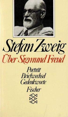Über Sigmund Freud. Porträt - Briefwechsel -: Zweig, Stefan: