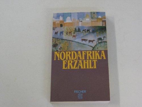 Nordafrika erzählt. 24 Erzählungen. (Fischer-TB.): Clerc-Erle, Widulind Hrsg.