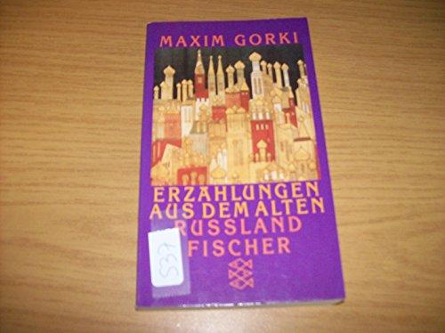 Erzählungen aus dem alten Russland: Gorki, Maxim