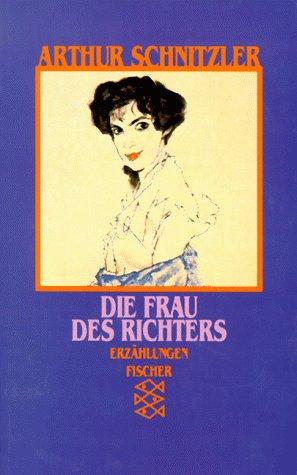 Die Frau des Richters. Erzählungen 1923 -: Arthur Schnitzler