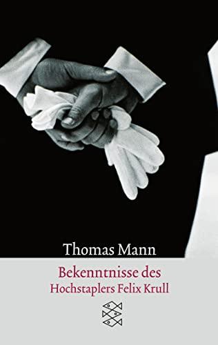 Bekenntnisse des Hochstaplers Felix Krull: Der Memoiren: Mann, Thomas