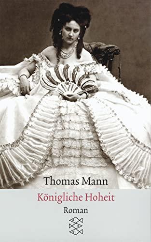 Königliche Hoheit - Roman; Mit Illustrationen von: Mann,Thomas