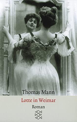 9783596294329: Lotte in Weimar (Fiction, Poetry & Drama)
