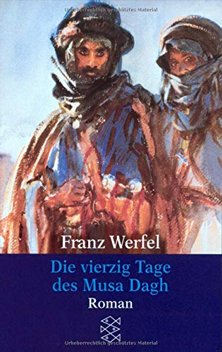 Die vierzig Tage des Musa Dagh: (Gesammelte: Werfel, Franz