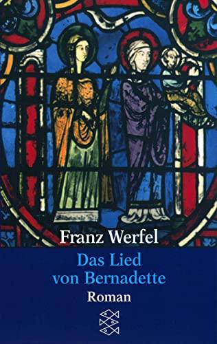 Das Lied von Bernadette: (Gesammelte Werke in: Werfel, Franz