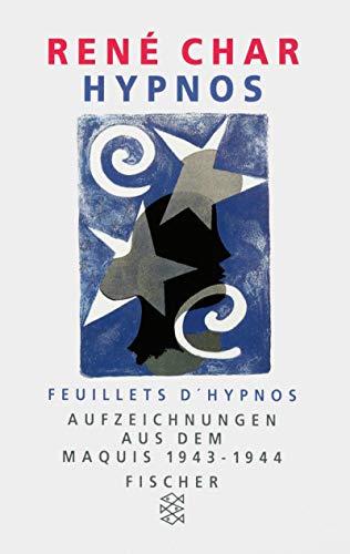 9783596295708: Hypnos: Aufzeichnungen aus dem Maquis (1943-44). Feuillets d'Hypnos