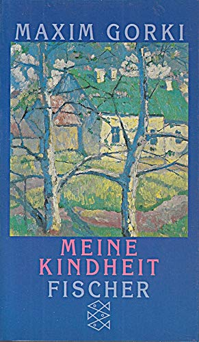 Meine Kindheit: Autobiographische Romane I: Gorki, Maxim:
