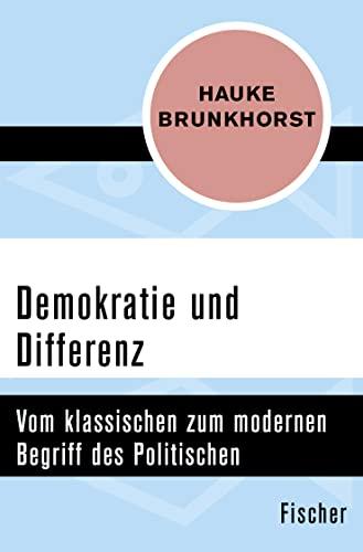 9783596300211: Demokratie und Differenz: Vom klassischen zum modernen Begriff des Politischen