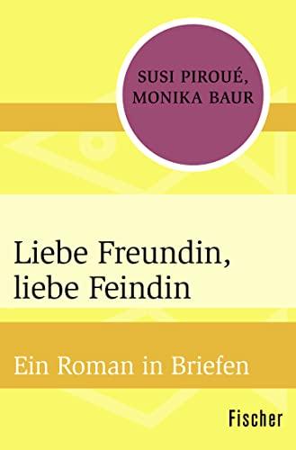 9783596300549: Liebe Freundin, liebe Feindin