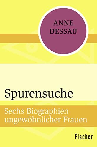9783596300938: Spurensuche: Sechs Biographien ungew�hnlicher Frauen