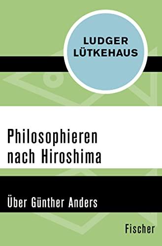 9783596301409: Philosophieren nach Hiroshima