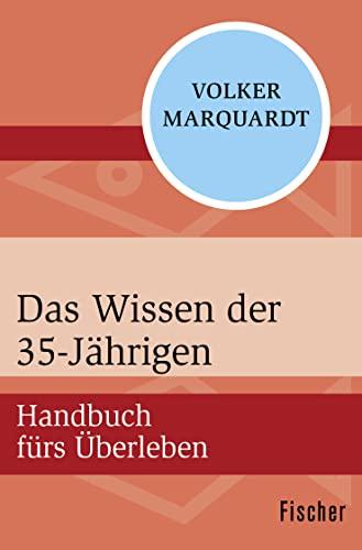9783596301560: Das Wissen der 35-Jährigen: Handbuch fürs Überleben