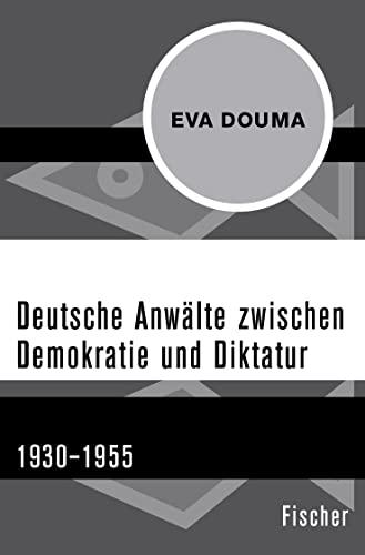 9783596301850: Deutsche Anwälte zwischen Demokratie und Diktatur