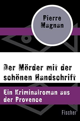 9783596305384: Der Mörder mit der schönen Handschrift: Ein Kriminalroman aus der Provence