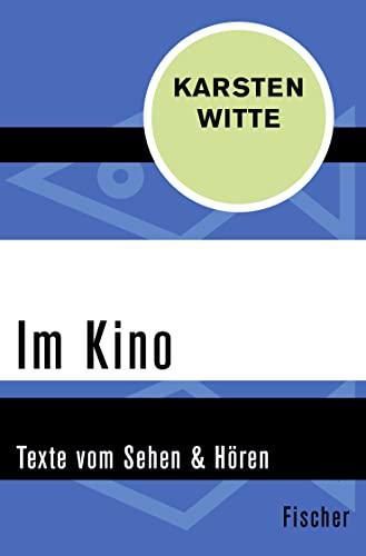 9783596308071: Im Kino: Texte vom Sehen & Hören