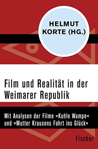 9783596308958: Film und Realität in der Weimarer Republik: Mit Analysen der Filme »Kuhle Wampe« und »Mutter Krausens Fahrt ins Glück«