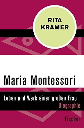 9783596309405: Maria Montessori: Leben und Werk einer großen Frau