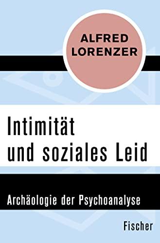 9783596310005: Intimität und soziales Leid: Archäologie der Psychoanalyse
