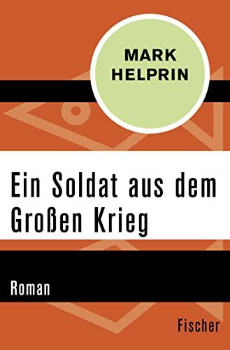 9783596311767: Ein Soldat aus dem Großen Krieg
