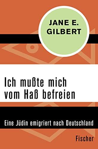 9783596317004: Ich mußte mich vom Haß befreien: Eine Jüdin emigriert nach Deutschland