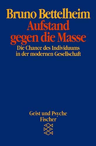 Aufstand gegen die Masse. (9783596422173) by Bruno Bettelheim