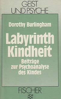 9783596422562: Labyrinth Kindheit. Beiträge zur Psychoanalyse des Kindes.