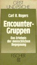 9783596422609: Encounter-Gruppe. Das Erlebnis der menschlichen Begegnung